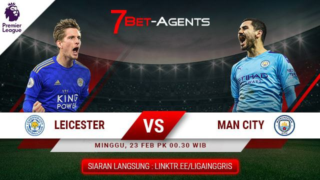 Live Streaming Liga Inggris : Leicester vs Manchester City 23 Februari 2020 - 7Bet-Agents : Agen SBOBET