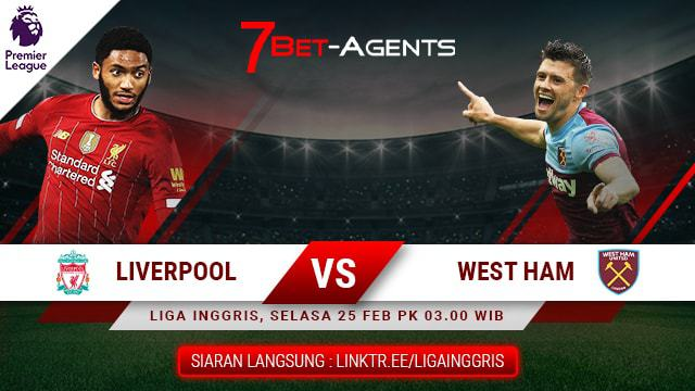 Live Streaming Liga Inggris : Liverpool vs West Ham City 25 Februari 2020 - 7Bet-Agents